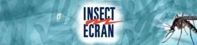 Insect écran: anti-moustiques
