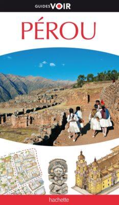 Guide Voir Pérou, guide de voyage