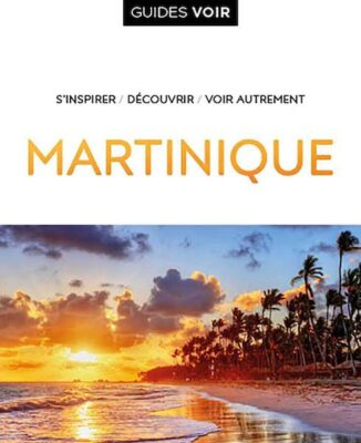 Guide de voyage pour la Martinique